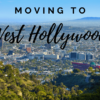 Moving to West Hollywood – The Complete Guide