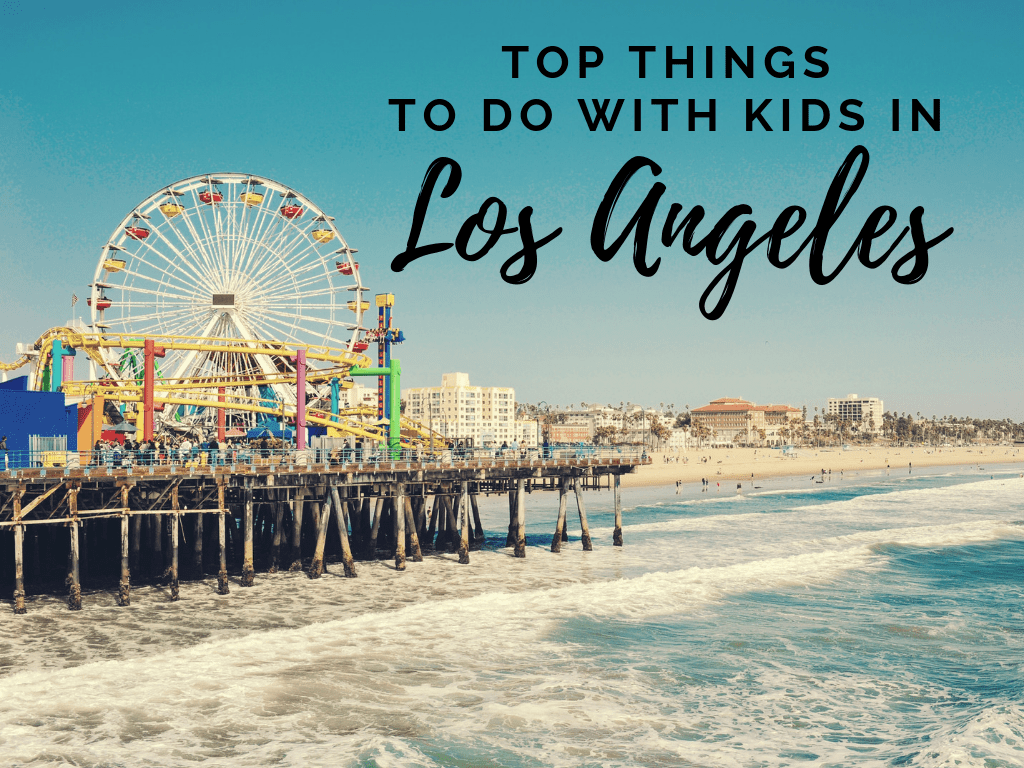 Top Things to Do with Kids in Los Angeles